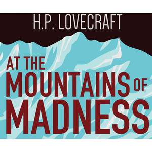 At the Mountains of Madness (Unabridged) Audiobook