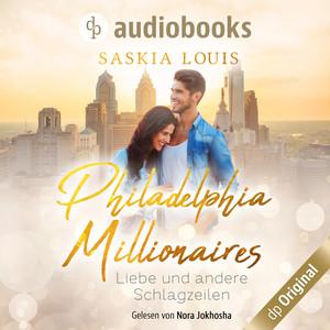 Liebe und andere Schlagzeilen - Philadelphia Millionaires, Band 1 (Ungekürzt) Audiobook