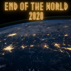 End of the World 2020