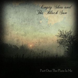 Part One: The Plain In Me - (empty)