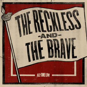 The Reckless And The Brave