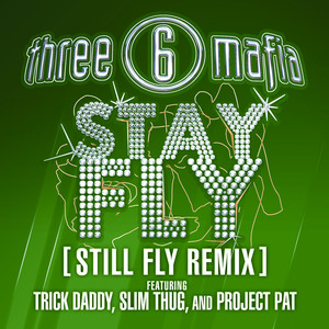 Stay Fly (feat. Slim Thug, Trick Daddy & Project Pat) [Remix]