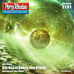 Die Hasardeure von Arkon - Perry Rhodan - Erstauflage 2791 (Ungekürzt) Hörbuch kostenlos