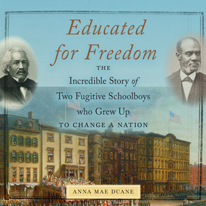 Educated for Freedom - The Incredible Story of Two Fugitive Schoolboys who Grew Up to Change a Nation (Unabridged)
