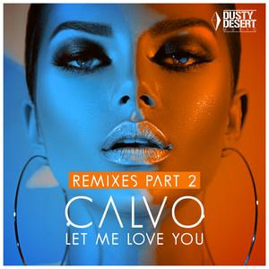Let Me Love You (Remixes, Pt. 2)