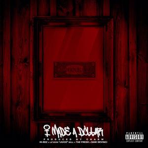 "I Made a Dollar (feat. Le'Veon ""Juice"" Bell, Tae Fresh & Dani Devinci)"