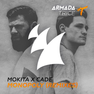 Monopoly (Mokita X Cade) [Remixes]