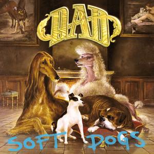 D.A.D. - Soft dogs