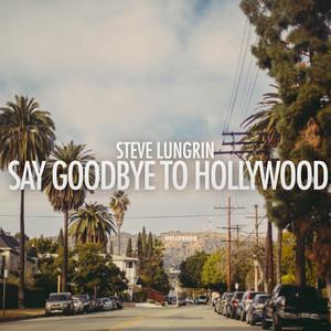 Say Goodbye to Hollywood album