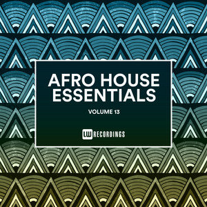 Afro House Essentials, Vol. 13