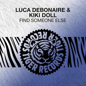 Find Someone Else - Radio Edit by Luca Debonaire, Kiki Doll