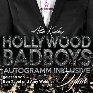 Dylan - Hollywood BadBoys - Autogramm inklusive, Band 1 (Ungekürzt) Audiobook