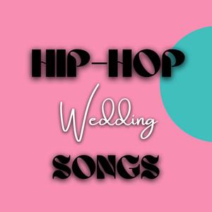 Hip-Hop Wedding Songs