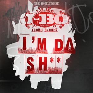 YoungBloodZ Presents J-Bo I'm Da Sh**
