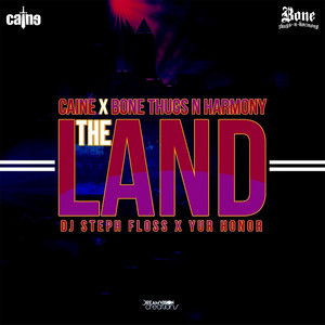 The Land (feat. DJ Steph Floss & Yur Honor)