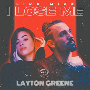 I Lose Me (feat. Layton Greene)