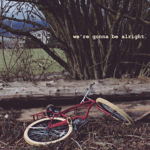 We're Gonna Be Alright