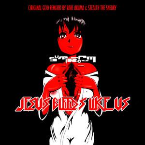 Jesus Bleeds Like Us (Remix)