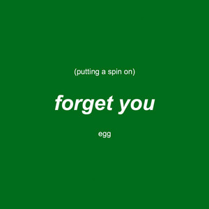 Putting a Spin on Forget You