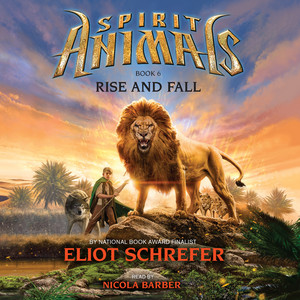 Rise and Fall - Spirit Animals 6 (Unabridged)