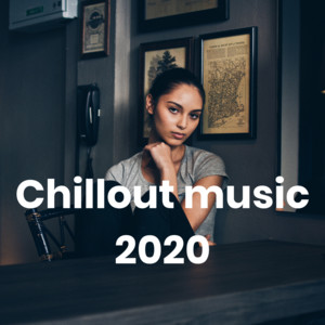 Chillout music 2020