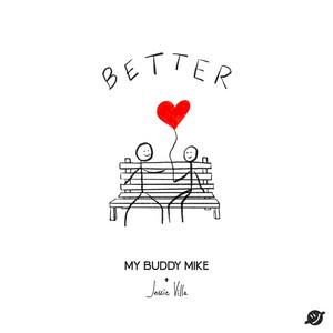Better by My Buddy Mike, Jessie Villa