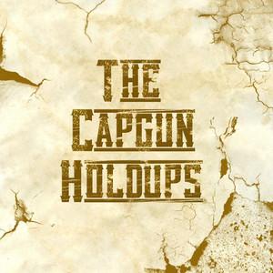 The Capgun Holdups album