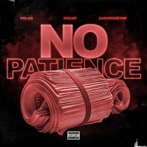 No Patience (feat. Polo G & NoCap)