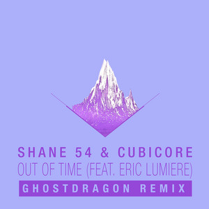 Out of Time (feat. Eric Lumiere) [GhostDragon Remix] - Single