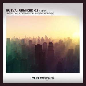 Nueva Remixed 02: Justin Oh - a Different Place (PROFF Remix)