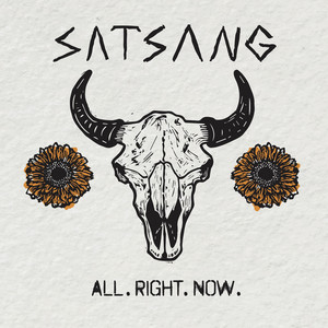 All. Right. Now. by Satsang
