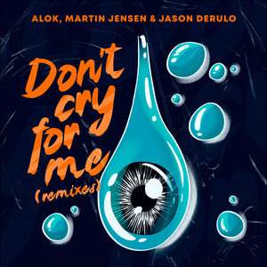 Don't Cry For Me (with Jason Derulo) [Remixes]