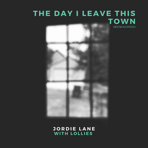 The Day I Leave This Town (Reimagined)
