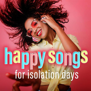 Happy Songs for Isolation Days
