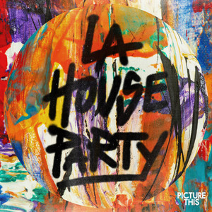 LA House Party by Picture This