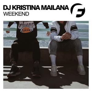 Weekend by DJ Kristina Mailana