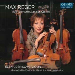 Reger: Violin Concerto in A Major, Op. 101