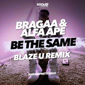 Be The Same (Blaze U Remix)