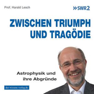 Zwischen Triumph und Tragödie (Astrophysik und ihre Abgründe) Audiobook