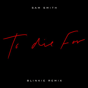 To Die For (Blinkie Remix)