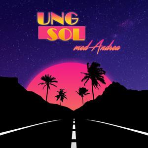 Ung Sol Feat. Andrea - Jeg Vil La´ Lyset Brænde