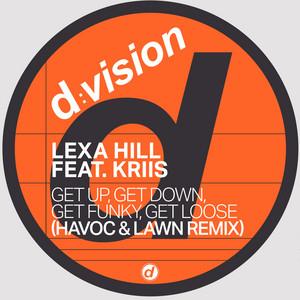 Get up, Get Down, Get Funky, Get Loose (Havoc & Lawn Remix)