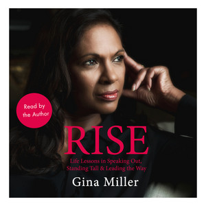 Rise - Life Lessons in Speaking Out, Standing Tall & Leading the Way (Unabridged)