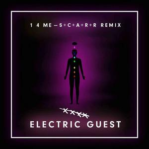 Electric Guest - 1 4 Me (s+c+a+r+r Remix)