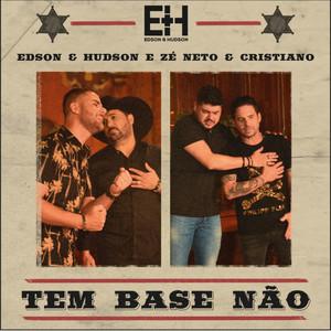 Tem Base Não by Edson & Hudson, Zé Neto & Cristiano