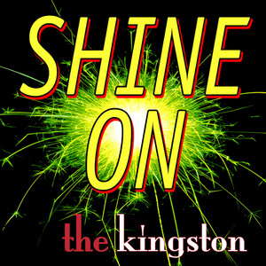 Shine On by The Kingston