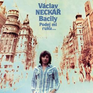 Václav Neckář - Podej Mi Ruku A Projdem Václavák