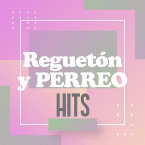 Reguetón y Perreo Hits