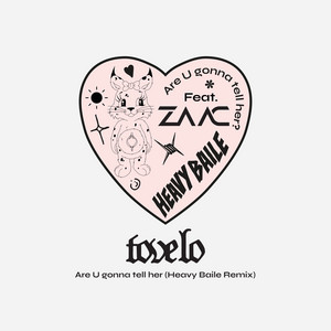 Are U gonna tell her? (feat. MC Zaac) [Heavy Baile Remix]