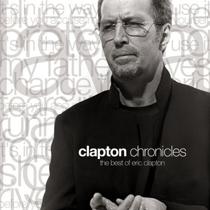 Clapton Chronicles: The Best of Eric Clapton Audiobook